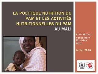 La politique nutrition du  pam  et les activités nutritionnelles du PAM  au MALI