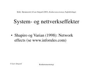 Shapiro og Varian (1998): Network effects (se inforules)