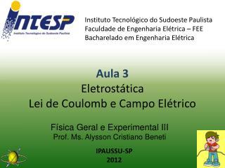 Física Geral e Experimental III  Prof.  Ms . Alysson Cristiano Beneti