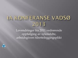 IA  KONFERANSE VADS� 2013