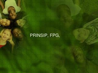 PRINSIP , FPG ,