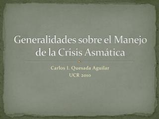 Generalidades sobre el Manejo de la Crisis Asm�tica