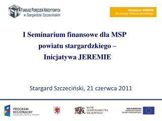 I Seminarium finansowe dla MSP powiatu stargardzkiego –  Inicjatywa JEREMIE