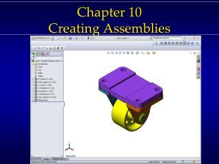 Chapter 10 Creating Assemblies