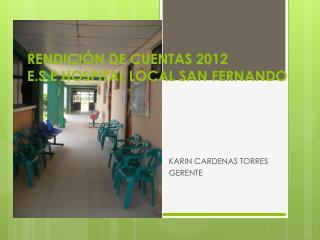 RENDICIÓN DE CUENTAS 2012  E.S.E HOSPITAL LOCAL SAN FERNANDO