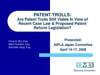 Presented: AIPLA Japan Committee April 14-17, 2008