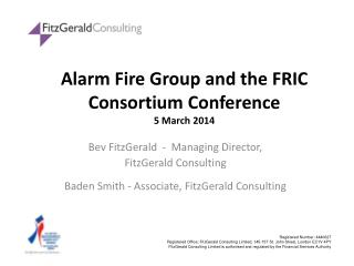 Alarm Fire Group and the FRIC Consortium  Conference 5 March 2014