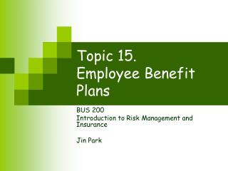 Topic 15. Employee Benefit Plans