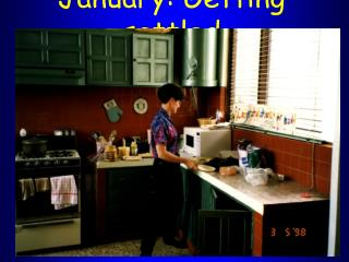 January: Getting settled