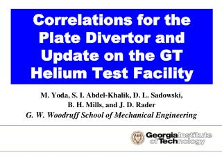 Correlations for the Plate Divertor and Update on the GT Helium Test Facility