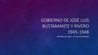 Gobierno de José Luis Bustamante y  rivero 1945-1948