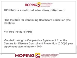 HOPING is a national education initiative of :