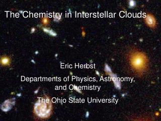 The Chemistry in Interstellar Clouds