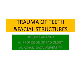 TRAUMA OF TEETH &FACIAL STRUCTURES