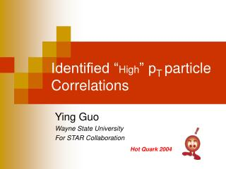 "Identified "" High "" p T  particle Correlations"