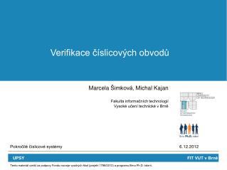 Marcela  Šimková,  Michal Kajan Fakulta informačních technologií  Vysoké učení technické v Brně