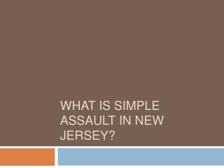 What Is Considered Simple Assault In New Jersey?