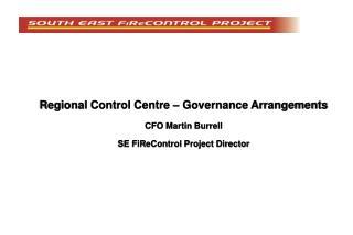 Regional Control Centre – Governance Arrangements CFO Martin Burrell