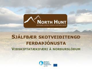 Sjálfbær skotveiðitengd ferðaþjónusta Viðskiptatækifæri á norðurslóðum