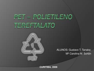 PET – Polietileno tereftalato