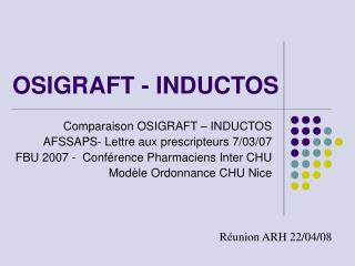 OSIGRAFT - INDUCTOS