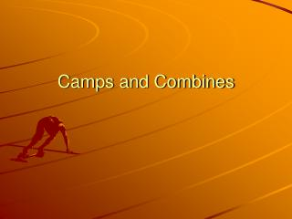 Camps and Combines