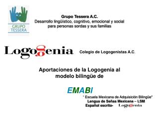 """  Escuela Mexicana de Adquisición Bilingüe"" Lengua de Señas Mexicana  –  LSM"