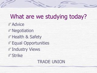 What are we studying today?