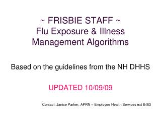 ~ FRISBIE STAFF ~  Flu Exposure & Illness Management Algorithms