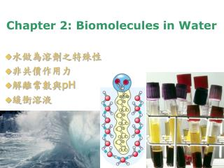 Chapter 2:  Biomolecules in Water