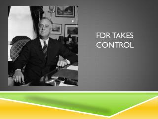 FDR Takes Control