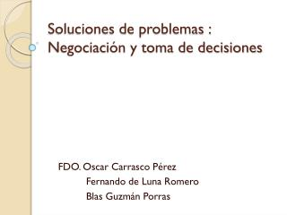 Soluciones de problemas : Negociaci�n y toma de  decisiones
