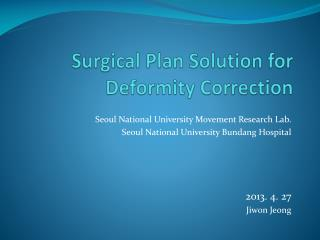 Surgical Plan  Solution for Deformity Correction