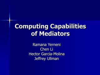 Computing Capabilities of Mediators