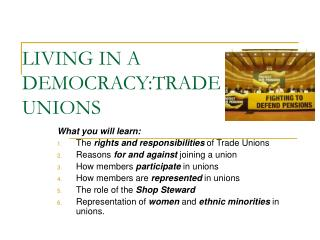 LIVING IN A  DEMOCRACY:TRADE UNIONS