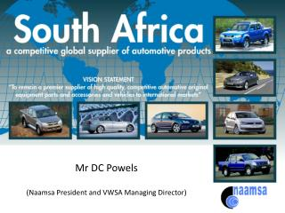 Mr DC Powels  (Naamsa President and VWSA Managing Director)