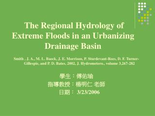 The Regional Hydrology of Extreme Floods in an Urbanizing Drainage Basin