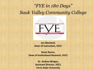"""FYE in 180 Days"" Sauk Valley Community College"