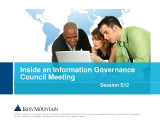 Inside an Information Governance Council Meeting Session S12