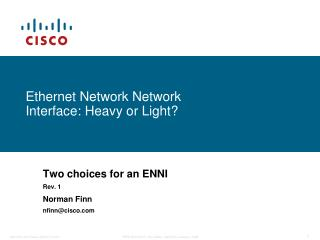 Ethernet Network Network Interface: Heavy or Light