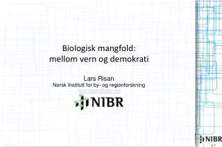 Biologisk mangfold:  mellom vern og demokrati Lars Risan