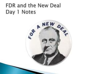 FDR and the New  Deal Day 1 Notes