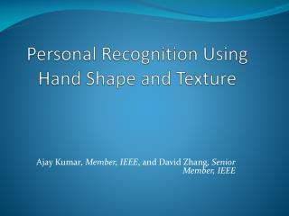 Personal Recognition Using Hand Shape and Texture