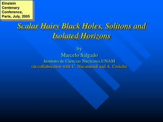 Scalar Hairy Black Holes, Solitons and Isolated Horizons