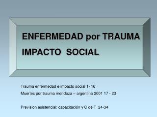 ENFERMEDAD por TRAUMA IMPACTO  SOCIAL