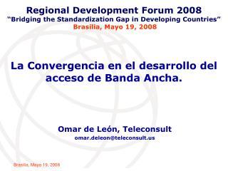 La Convergencia en el desarrollo del acceso de Banda Ancha.