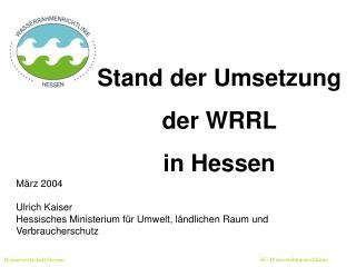 Stand der Umsetzung  der WRRL  in Hessen