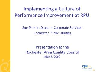 Implementing a Culture of Performance Improvement at RPU