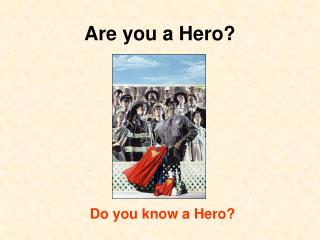 Are you a Hero?