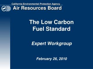 The Low Carbon  Fuel Standard